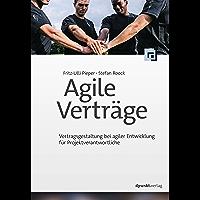 Agile Verträge: Vertragsgestaltung bei agiler Entwicklung für Projektverantwortliche