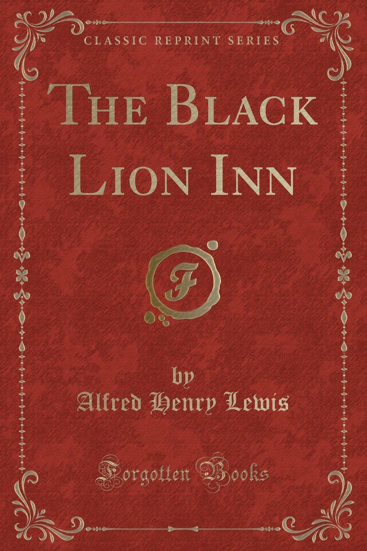 Download The Black Lion Inn (Classic Reprint) PDF