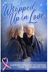 WRAPPED UP IN LOVE: A Winter Contemporary Collection from the Romance Café (Romance Café Collection Book 5) (Romance Café Books) Kindle Edition