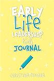Early Life Leadership Kids Journal