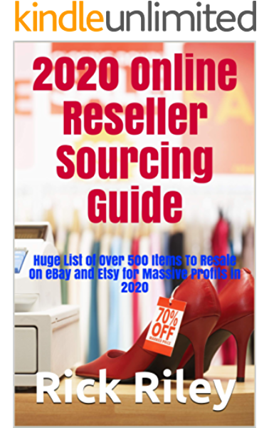 Amazon Com 2020 Online Reseller Sourcing Guide Huge List Of Over 500 Items To Resale On Ebay And Etsy For Massive Profits In 2020 Ebay Selling Secrets Online Reseller Guide How To