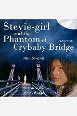 Stevie-Girl and the Phantom of Crybaby Bridge: The Phantom Series, Volume 3 Audible Audiobook