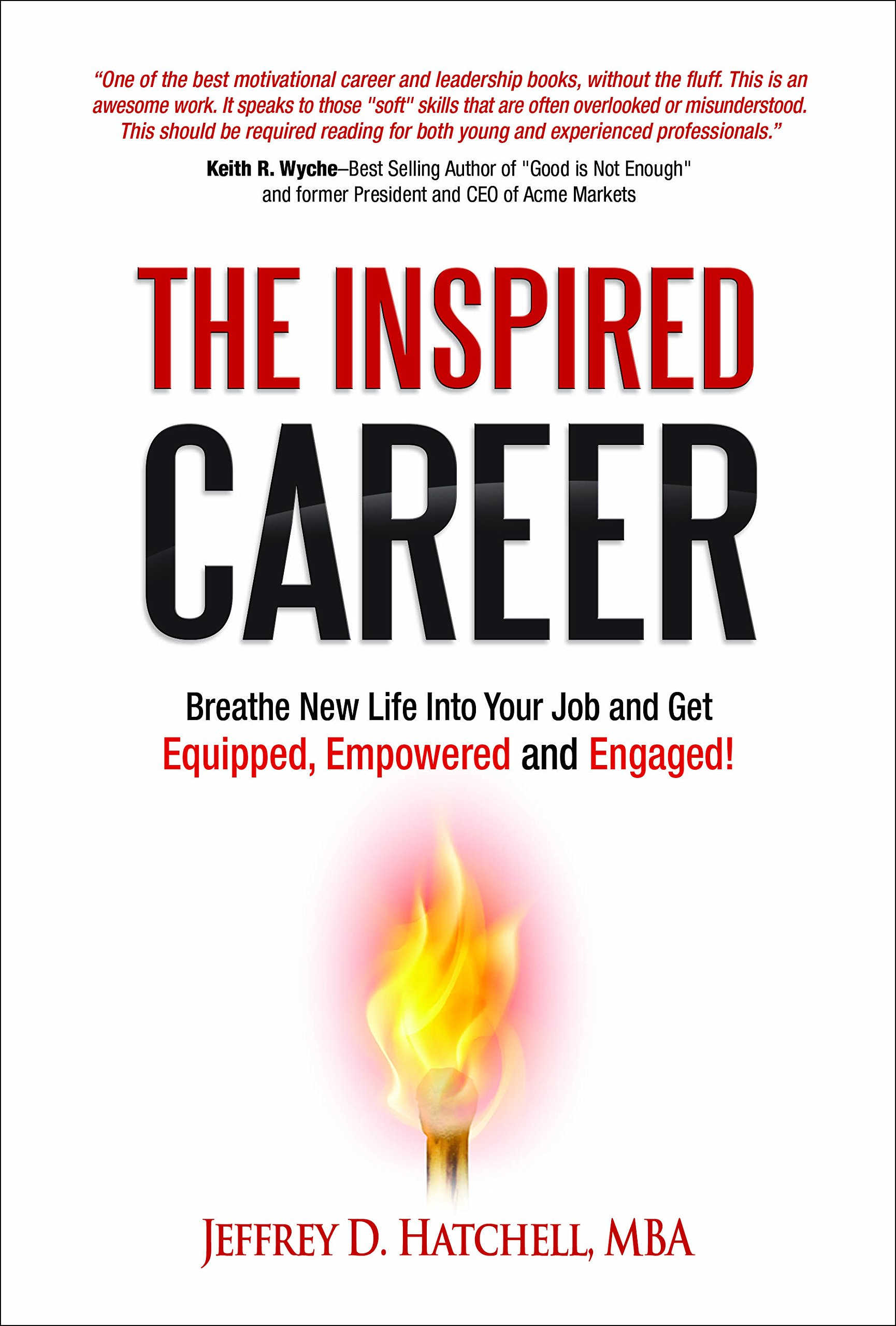 The Inspired Career: Breathe New Life Into Your Job and Get Equipped