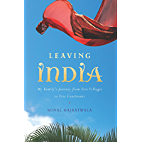 Leaving India: My Family's Journey from Five Villages to Five Continents book cover