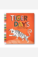 Tiger Days: A Book of Feelings Hardcover