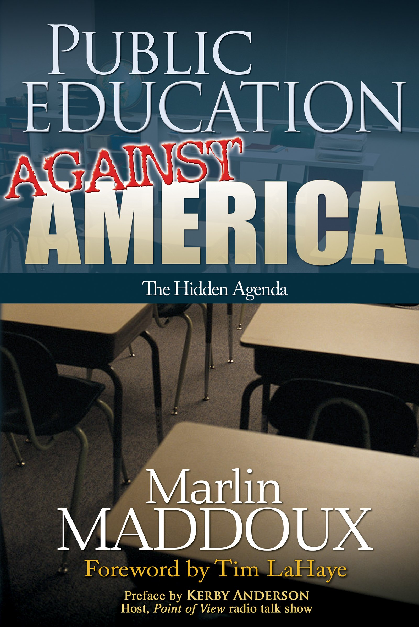 Public Education Against America: The Hidden Agenda: Marlin ...