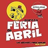 Sevillanas para la Feria de abril (las mejores para bailar Non Stop)
