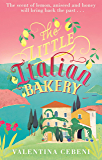 The Little Italian Bakery: A heart-warming novel about love, baking and new beginnings
