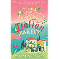 The Little Italian Bakery: A perfect summer read about love, baking and new beginnings