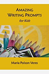 Amazing Writing Prompts for Kids Kindle Edition