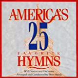 America's 25 Favorite Hymns: With Voices and Orchestra