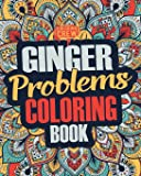 Ginger Coloring Book: A Snarky, Irreverent & Funny Ginger Coloring Book Gift Idea for Gingers and Red Heads: Volume 1 (Ginger Gifts)