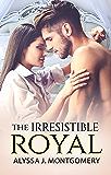 The Irresistible Royal (Royal Affairs Book 4)