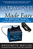 """Ultraviolet Lamps Made Easy: The """"RIGHT-WAY"""" Guide to Using Gem Identification Tools (The """"RIGHT-WAY"""" Series to Using…"""