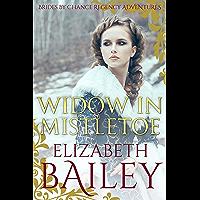 Widow In Mistletoe (THE BRIDES BY CHANCE REGENCY ADVENTURES SERIES Book 7)