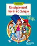 Les Dossiers Hachette Enseignement moral et civique CM1 CM2 - Livre élève - Ed. 2016