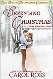 Defending Christmas: 12 Days of Heartwarming Christmas (A Christmas Wedding Book 2)