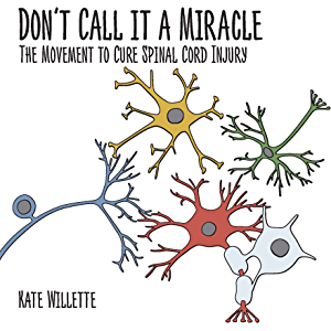 Don't Call It a Miracle: The Movement to Cure Spinal Cord Injury