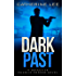 Dark Past (The Dark Series Book 2)