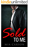 SOLD TO ME (Billionaire Romance)