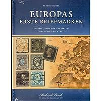 Europas erste Briefmarken. Ein historischer Streifzug durch die Geschichte der Philatelie