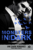 Larmes amères: Monsters in the Dark, T1 (French Edition)