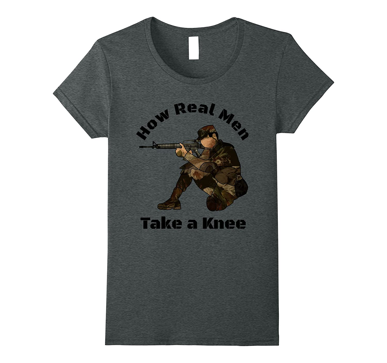 How Real Men Take a Knee Tee Shirt Military Veteran's Day