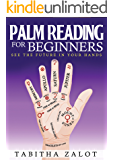 Palm Reading: For Beginners: See the Future in Your Hands (Understanding You and Your Future Book 3)