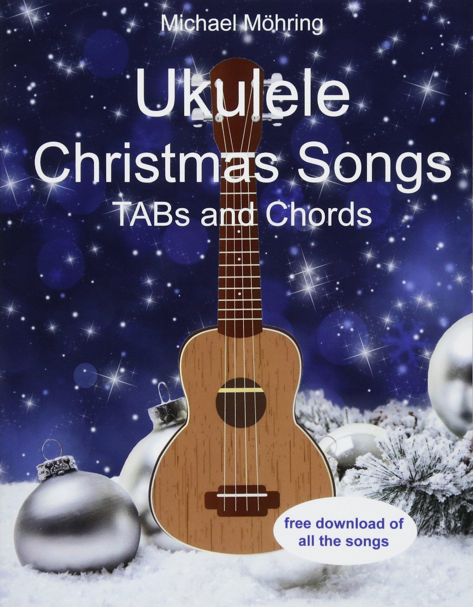 amazoncom ukulele christmas songs tabs and chords 9781977833198 michael mhring books - Blue Christmas Ukulele Chords