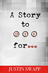 A Story to Die For Kindle Edition
