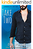 Take Two (Modern Love Story Shorts Book 1)