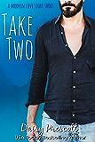 Take Two (Modern Love Story Shorts Book 1)