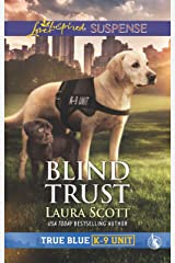 Blind Trust: Faith in the Face of Crime (True Blue K-9 Unit) Kindle Edition