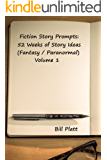 Fiction Story Prompts: 52 Weeks of Story Ideas (Fantasy / Paranormal Book 1)