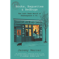 Books, Baguettes and Bedbugs: The Left Bank World of Shakespeare and Co (English Edition)