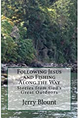 Following Jesus and Fishing Along the Way: Stories from God's Great Outdoors Paperback