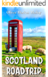 Scotland Roadtrip (Epic Road Trips Book 1) (English Edition)