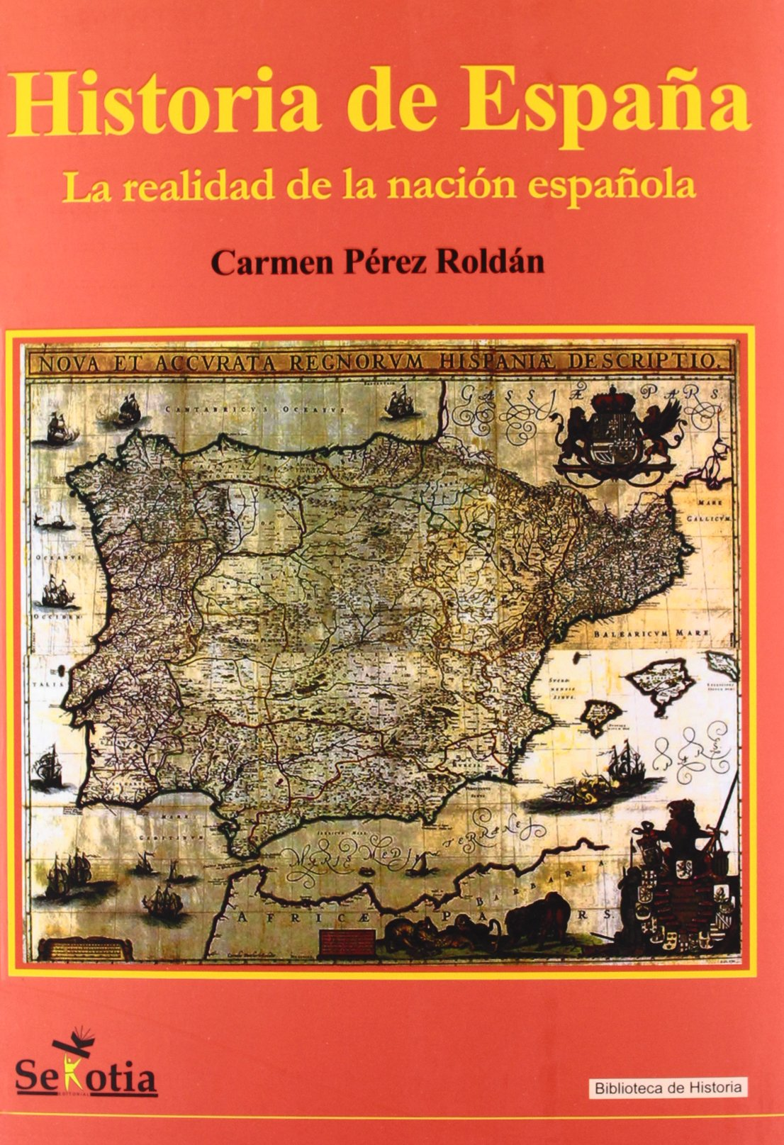 Historia de España: La realidad de la nación española (Biblioteca de Historia) Tapa blanda – 15 sep 2012 Carmen Pérez Roldán Sekotia S.L. 8496899888 European history