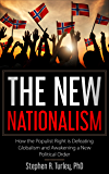 The New Nationalism: How the Populist Right is Defeating Globalism and Awakening a New Political Order (nationalism, populism Donald Trump, tradition, ... Europe, European nationalism, conservative)