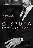 Disputa irresistível