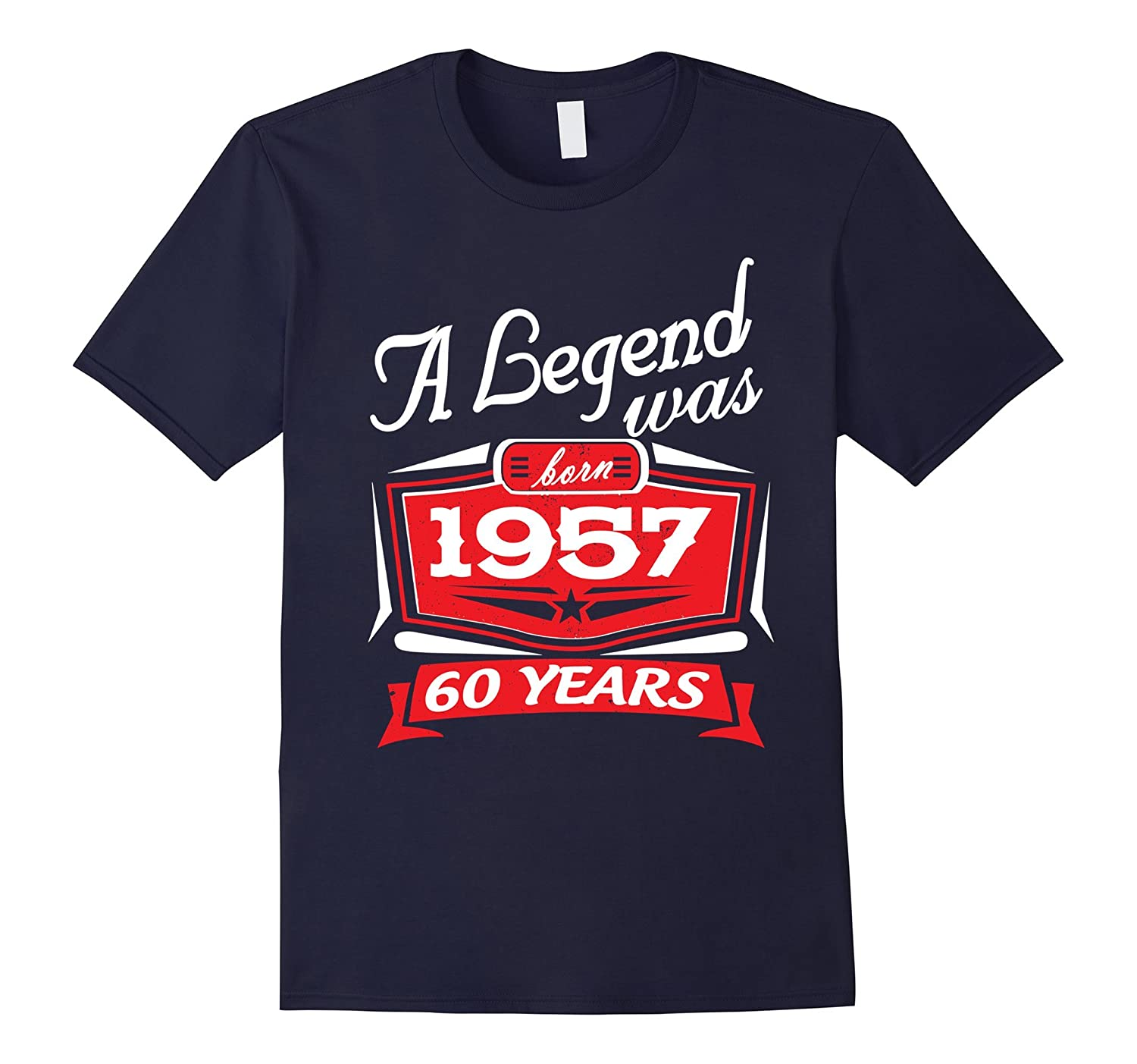 60 Years Happy Birthday 1957 A Legend Was Bord Funny T-Shirt-CD