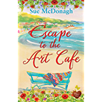 Escape to the Art Cafe: The perfect uplifting page-turner for 2020 (English Edition)