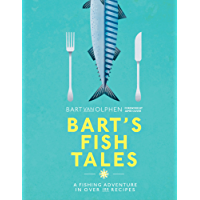 Bart's Fish Tales: A fishing adventure in over 100 recipes