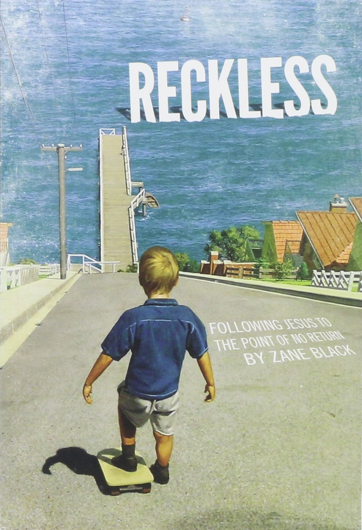 Reckless: Following Jesus To The Point Of No Return ebook
