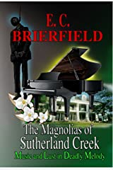 The Magnolias of Sutherland Creek: Music and Lust in a Deadly Melody Kindle Edition