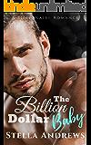 The Billion Dollar Baby: A Billionaire Romance (English Edition)