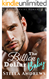 The Billion Dollar Baby: A Billionaire Romance