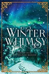 Winter Whimsy: Eleven Tales of Childlike Wonder Paperback