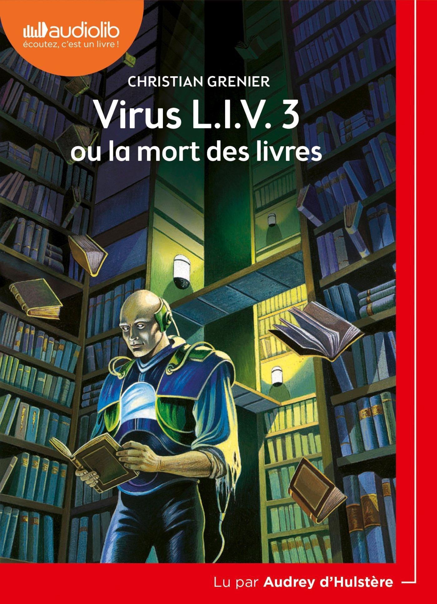 Virus L.I.V. 3 ou la mort des livres: Livre audio 1 CD MP3 Jeunesse: Amazon.es: Grenier, Christian, DHulstère, Audrey: Libros en idiomas extranjeros