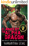 Claimed by the Alpha Dragon (Bridge Hollow Shifters Book 5)